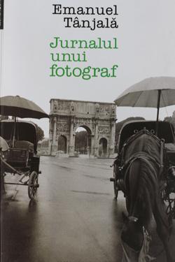 coperta-cartii-jurnalul-unui-fotograf-emanuel-tanjala
